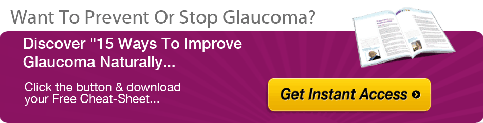 Discover natural ways to stop and prevent glaucoma!